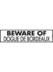 Beware of Dogue de Bordeaux Sign and Sticker - 12