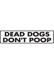 Dead Dogs Don't Poop Dog Poop Sign and Sticker - 12