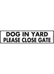 Caution! Dog in Yard - Please Close Gate Sign and Sticker - 12