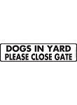 Caution! Dogs in Yard - Please Close Gate Sign and Sticker - 12