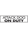Attack Dog on Duty Sign and Sticker - 12