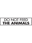 Do Not Feed the Animals Sign and Sticker - 12