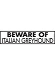 Beware of Italian Greyhound Sign and Sticker - 12