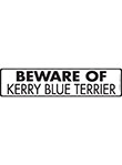 Beware of Kerry Blue Terrier Sign and Sticker - 12