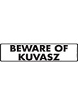 Beware of Kuvasz Sign and Sticker - 12