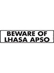 Beware of Lhasa Apso Sign and Sticker - 12