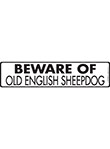 Beware of Old English Sheepdog Sign and Sticker - 12