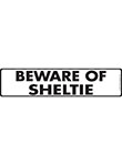 Beware of Shetland Sheepdog Sign and Sticker - 12