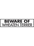 Beware of Wheaten Terrier Sign and Sticker - 12
