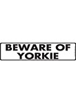 Beware of Yorkie Sign and Sticker - 12