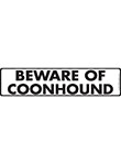 Beware of Coonhound Sign and Sticker - 12