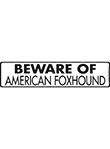 Beware of American Foxhound Sign and Sticker - 12