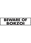 Beware of Borzoi Sign and Sticker - 12