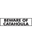 Beware of Catahoula Sign and Sticker - 12