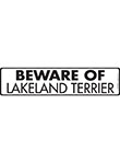 Beware of Lakeland Terrier Sign and Sticker - 12