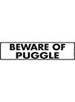 Beware of Puggle Signs