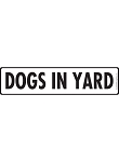 Caution! Dogs In Yard Sign and Sticker - 12