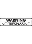 Warning! No Trespassing Sign and Sticker - 12