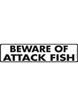 Beware of Attack Fish Sign and Sticker - 12