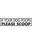 If Your Dog Poops, Please Scoop Signs