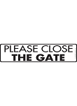 Please Close the Gate Sign and Sticker - 12