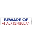 Beware of Attack Republican Sign and Sticker - 12