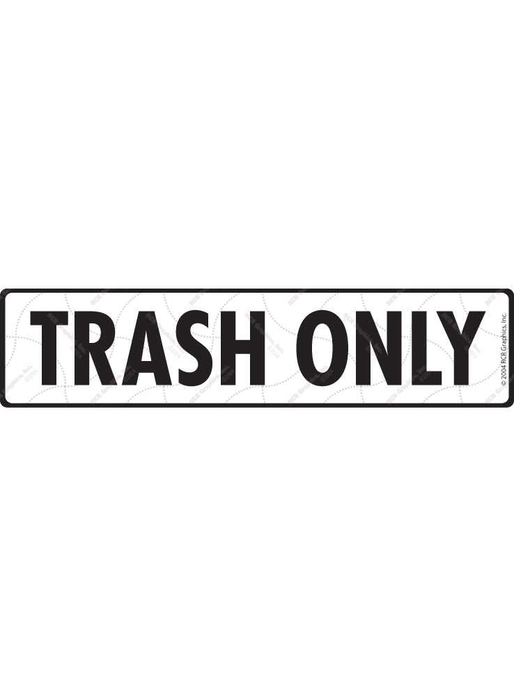 Trash Only Signs or Sticker - 12
