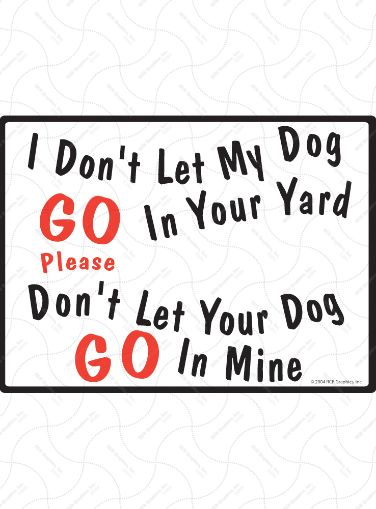 I Don't Let My Dog Go Dog Poop Sign - 12