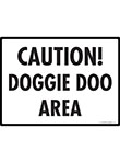 Caution! Doggie Doo Area - Potty Area Sign - 12