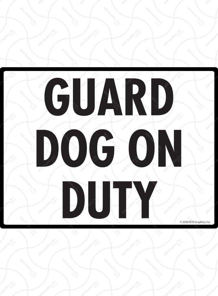 Guard Dog on Duty Sign - 12