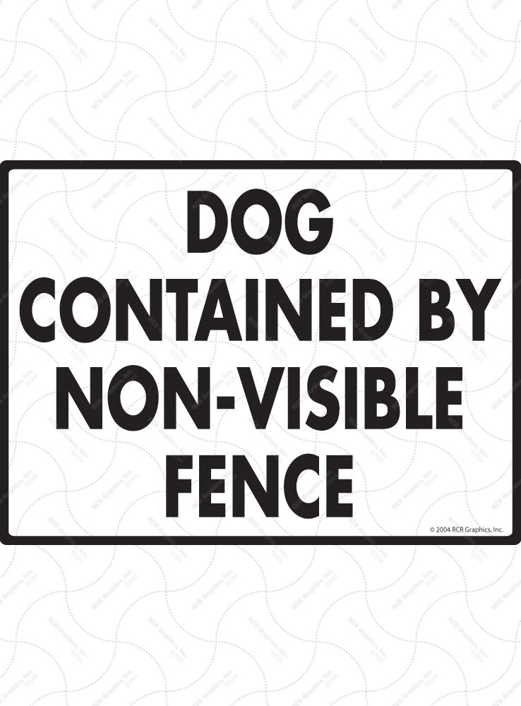 Dog Contained Non-Visible Fence Sign - 12