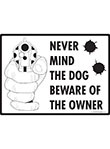 Beware of the Owner Signs