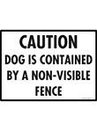 Caution! Dog Contained Non-Visible Fence Sign - 12