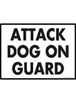 Attack Dog on Guard Sign - 12