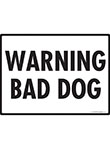 Warning Bad Dog Sign - 12