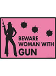 Beware! Woman with Gun Sign - 12