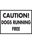 Caution! Dogs Running Free Signs