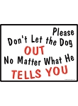 Don't Let the Dog Out (Male Dog) Gate Sign - 12