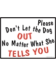 Please Don't Let the Dog Out Signs