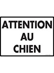 Attention Au Chien (No Dogs Allowed) Sign - 12