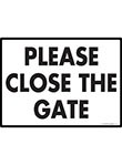 Please Close the Gate Sign - 12