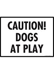 Caution! Dogs at Play Sign - 12