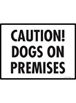 Caution! Dogs on Premises Sign - 12