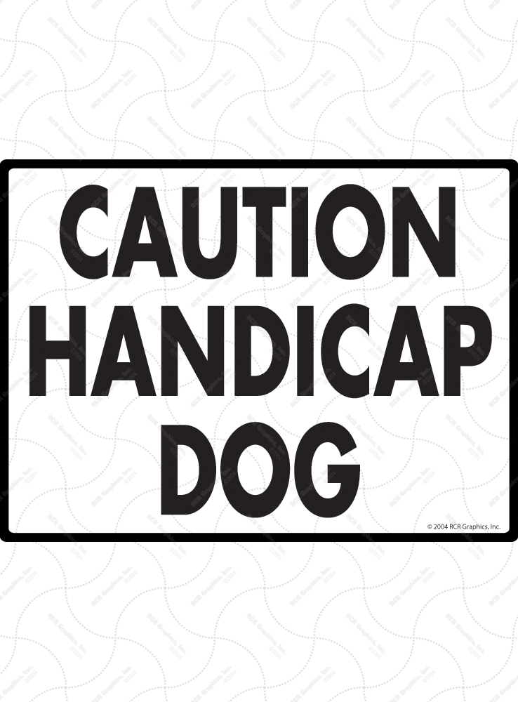 Caution! Handicap Dog Sign - 12