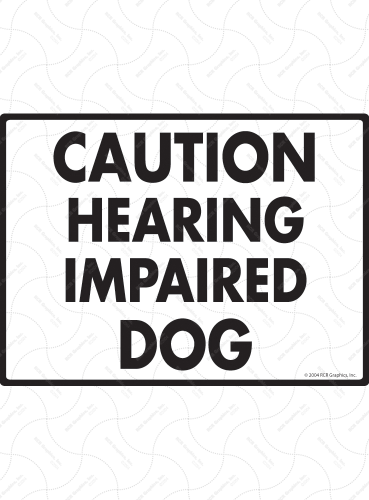 Caution! Hearing Impaired Dog Sign - 12