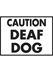 Caution! Deaf Dog Sign - 12