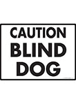 Caution! Blind Dog Sign - 12