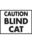 Caution! Blind Cat Sign - 12