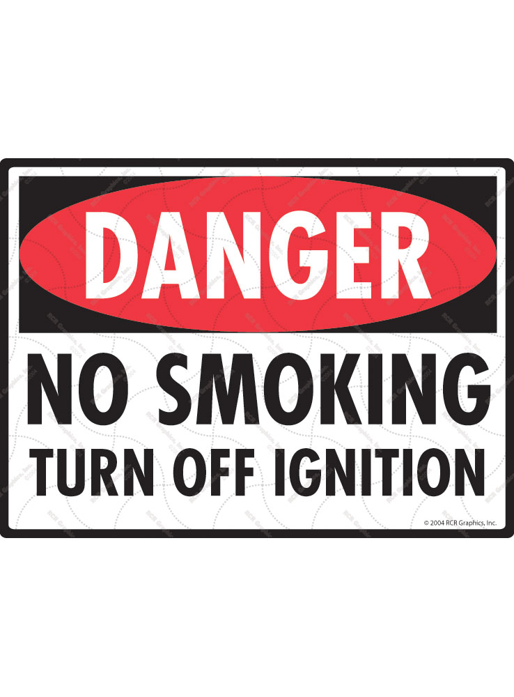 Danger! No Smoking Turn Off Ignition Sign - 12