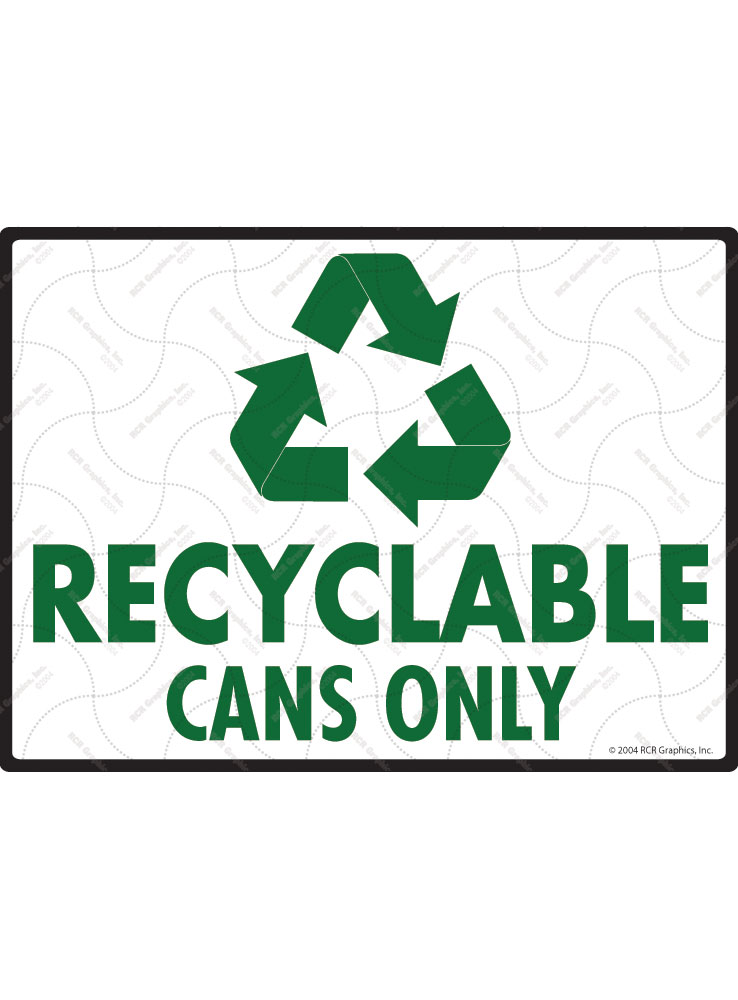 Recyclable Cans Only Sign - 12